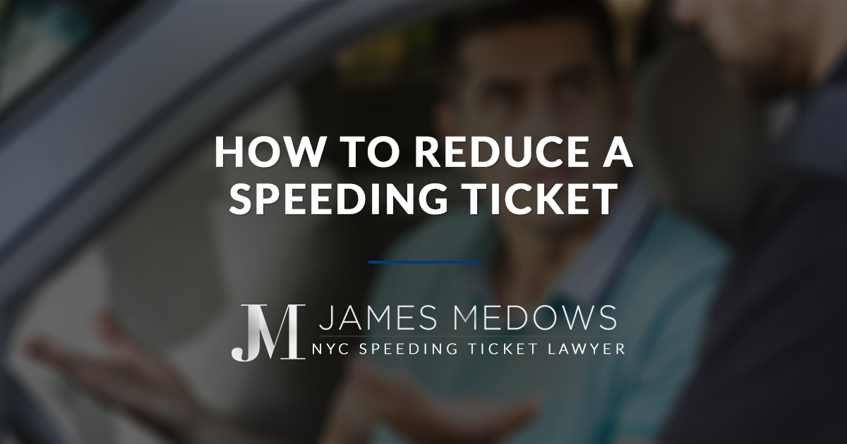 How to Reduce a Speeding Ticket | Law Office of James Medows