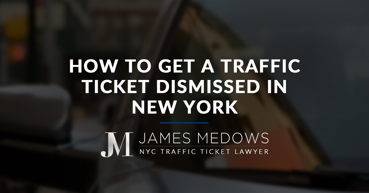 How to Get a Traffic Ticket Dismissed in New York