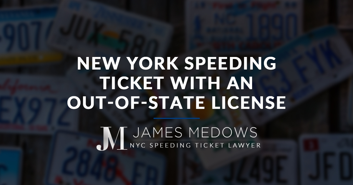 New York Speeding Ticket with an Out-of-State License