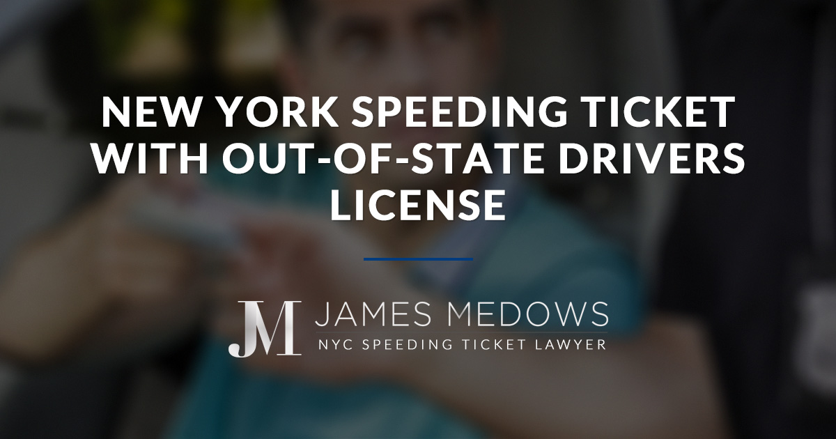 New York Speeding Ticket with Out-of-State Drivers License