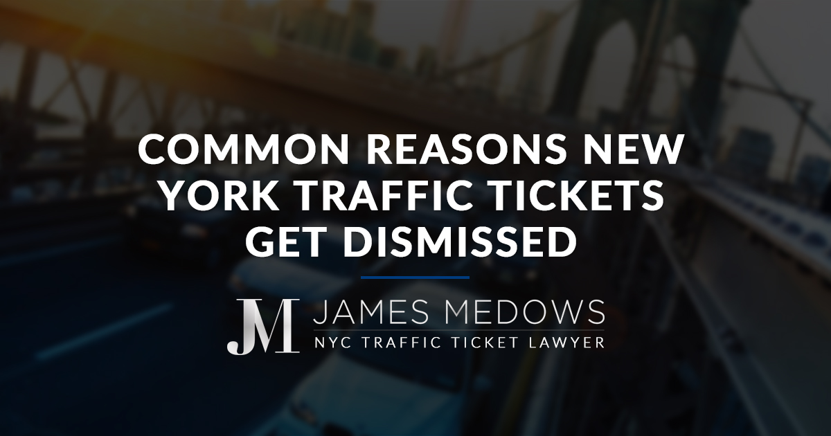 Common Reasons New York Traffic Tickets Get Dismissed