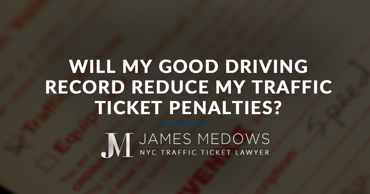 Will My Good Driving Record Reduce My Traffic Ticket Penalties?