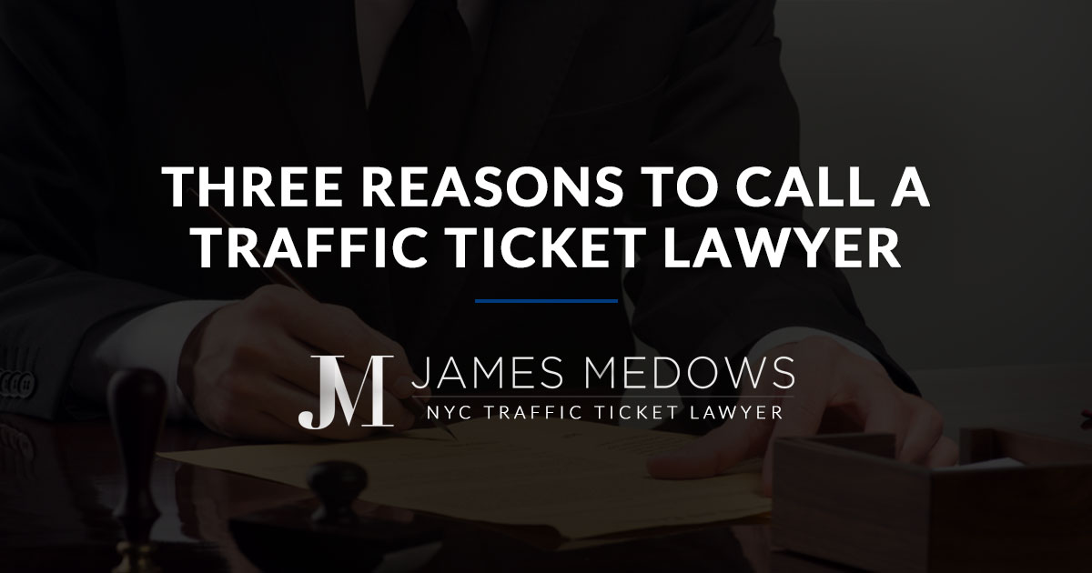 Three Reasons to Call a Traffic Ticket Lawyer