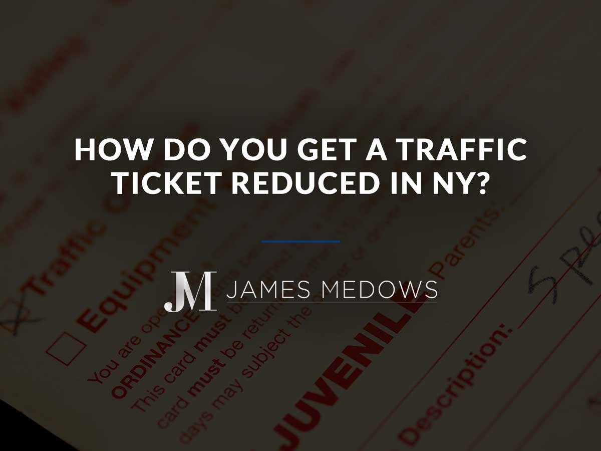 How Do You Get a Traffic Ticket Reduced in NY?